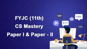FYJC (11th) Computer Science Mastery : Paper-1 and Paper 2