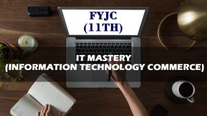 FYJC (11th) IT Mastery (Information Technology Commerce)