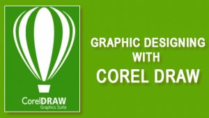 Graphics Designing with CorelDraw