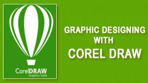 Graphics Designing with CorelDraw