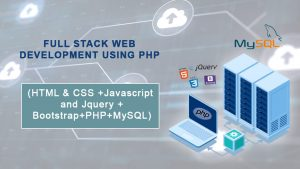 Full Stack Web Development using PHP
