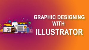 Graphics Designing with Illustrator